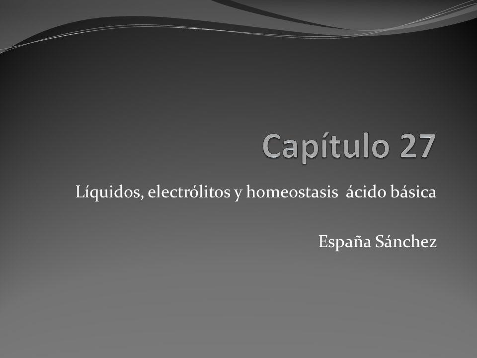 Líquidos, electrólitos y homeostasis ácido básica España Sánchez
