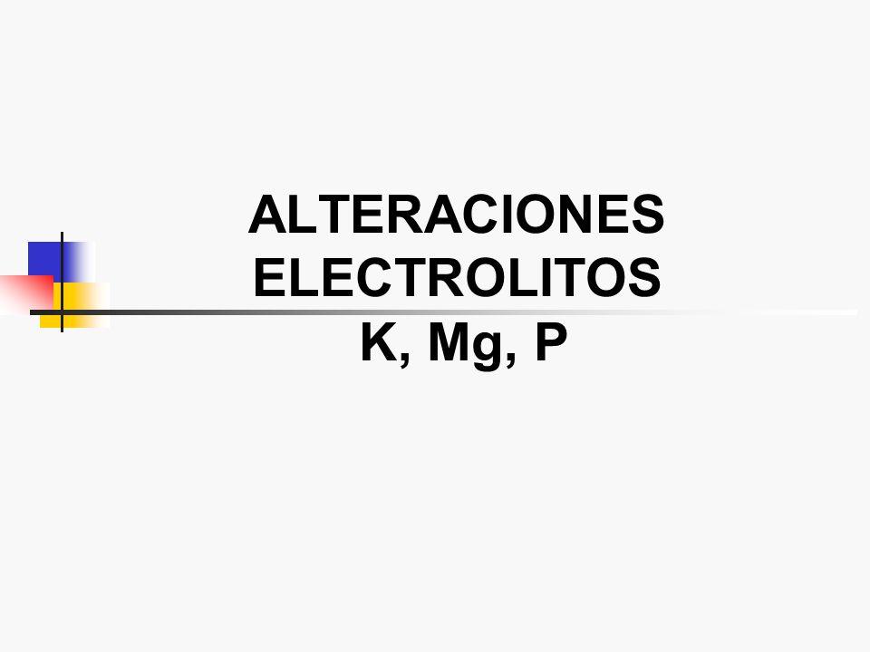 ALTERACIONES ELECTROLITOS K, Mg, P