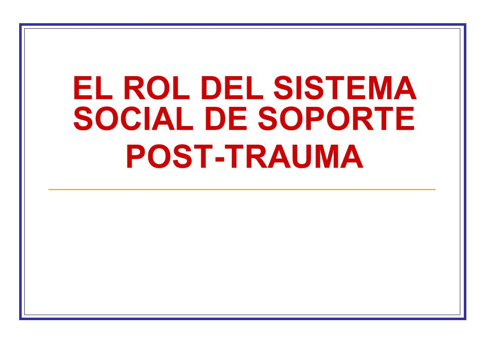 EL ROL DEL SISTEMA SOCIAL DE SOPORTE POST-TRAUMA