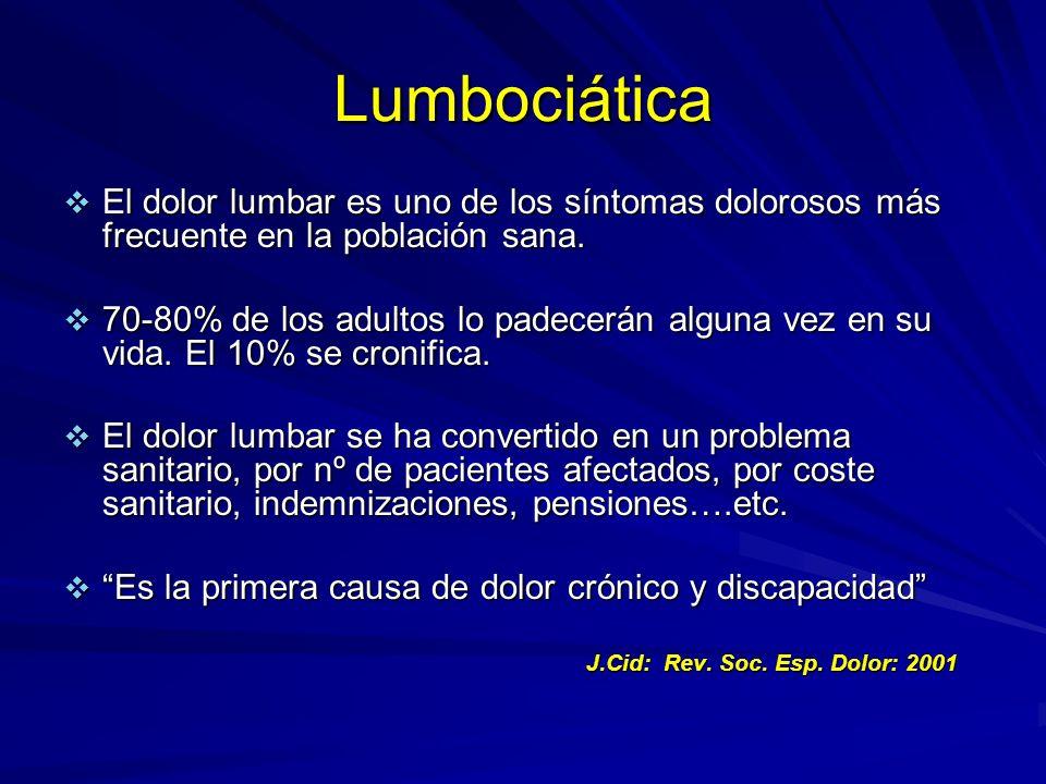 Lumbociática El dolor lumbar es uno de los síntomas dolorosos más frecuente en la población sana.