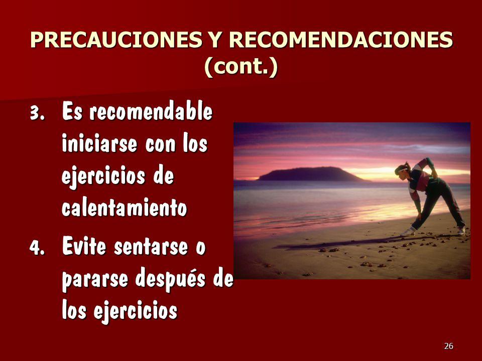PRECAUCIONES Y RECOMENDACIONES (cont.)