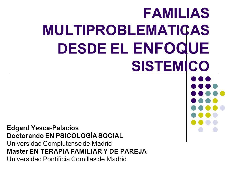 FAMILIAS MULTIPROBLEMATICAS DESDE EL ENFOQUE SISTEMICO