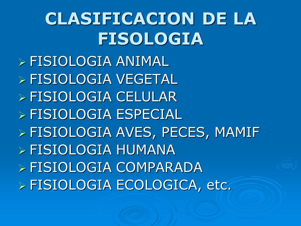 CLASIFICACION DE LA FISOLOGIA