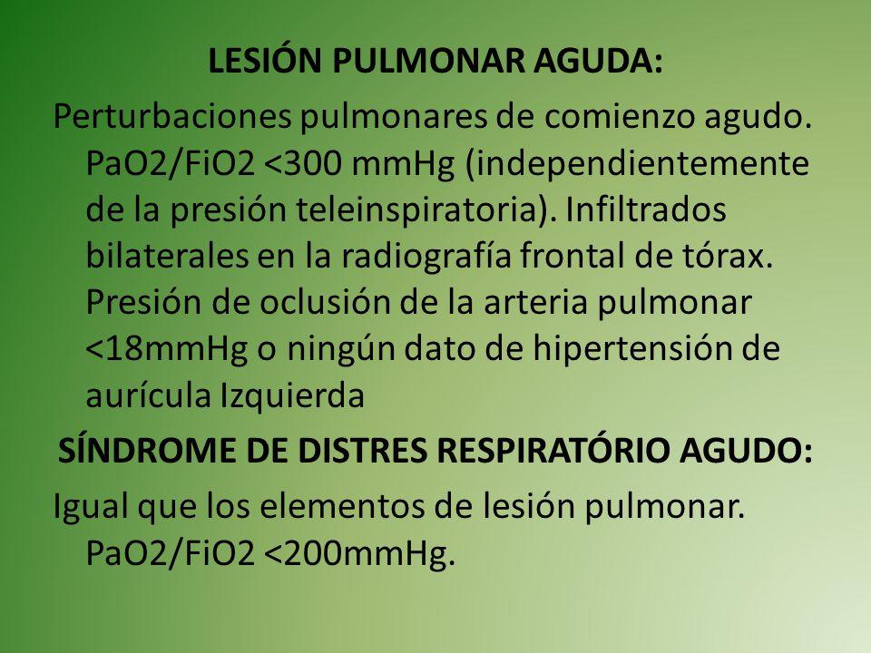 LESIÓN PULMONAR AGUDA: Perturbaciones pulmonares de comienzo agudo