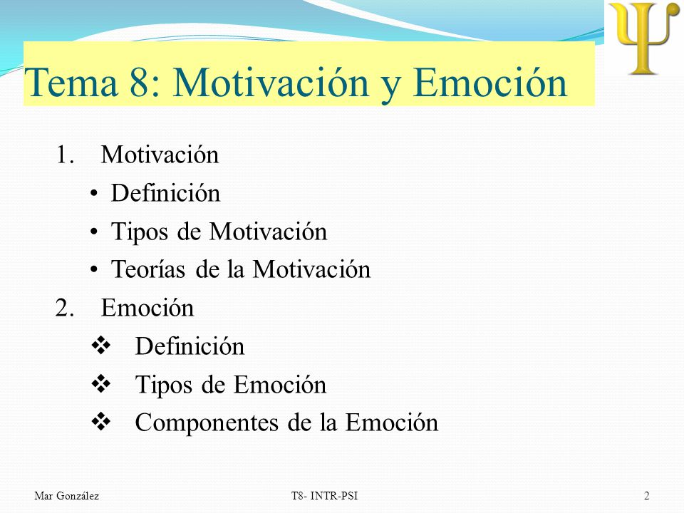 Tema 8: Motivación y Emoción