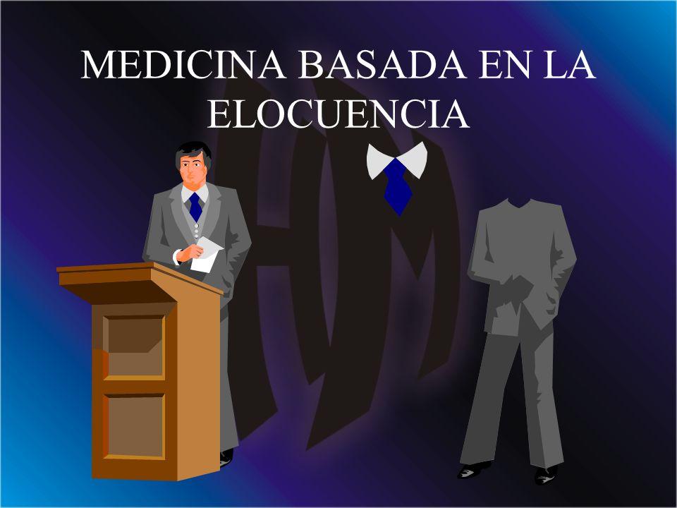MEDICINA BASADA EN LA ELOCUENCIA