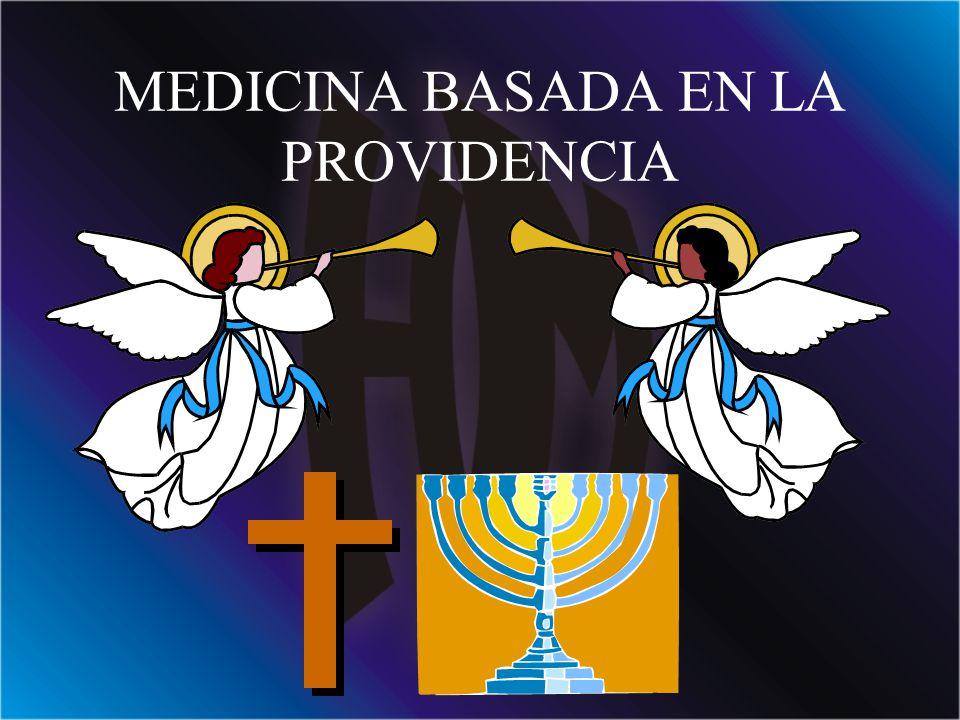 MEDICINA BASADA EN LA PROVIDENCIA