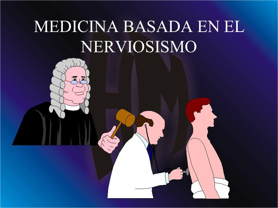 MEDICINA BASADA EN EL NERVIOSISMO
