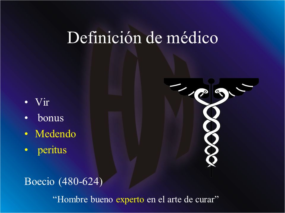 Definición de médico Vir bonus Medendo peritus Boecio (480-624)