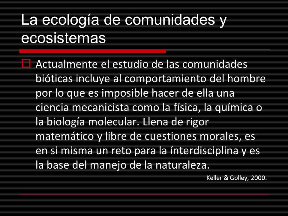 La ecología de comunidades y ecosistemas