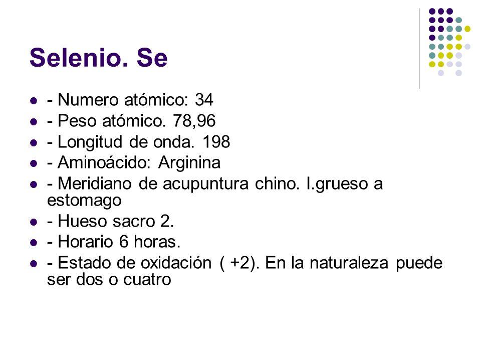 Selenio. Se - Numero atómico: 34 - Peso atómico. 78,96