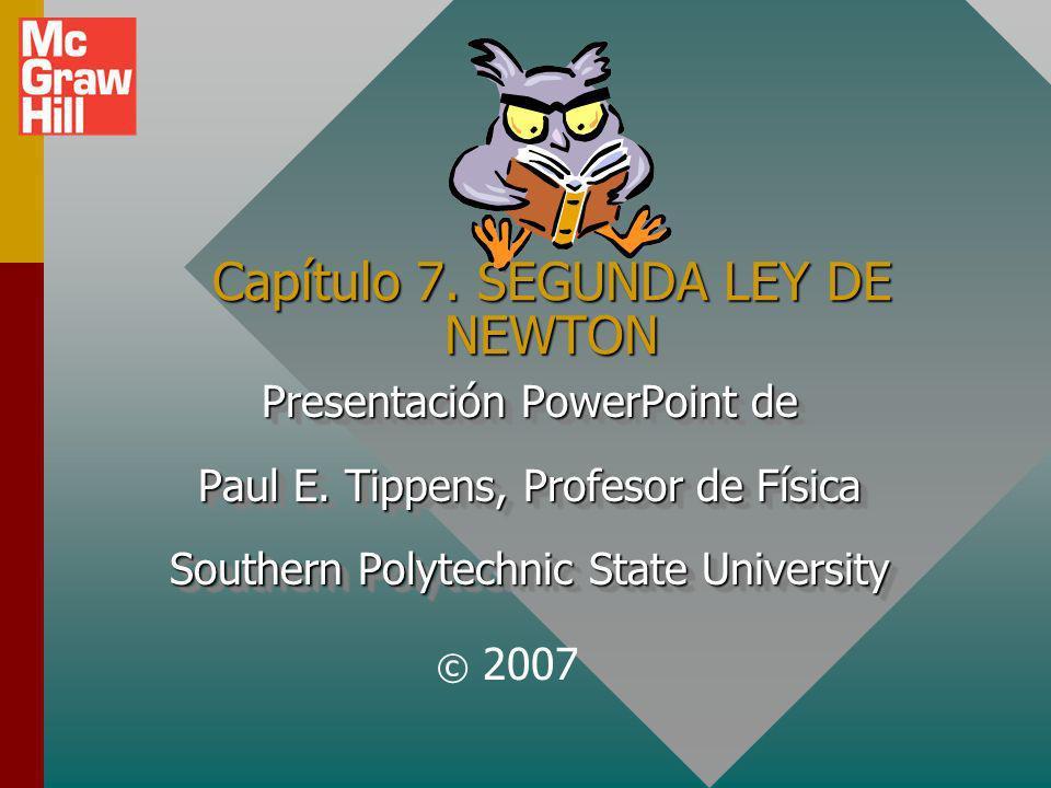 Capítulo 7. SEGUNDA LEY DE NEWTON