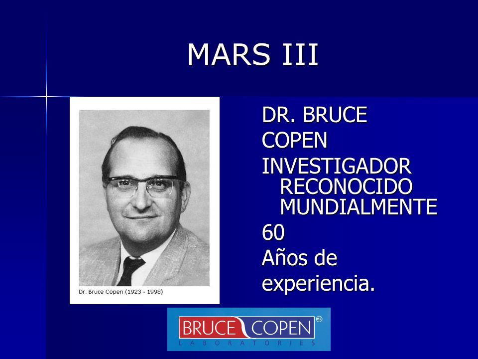 MARS III DR. BRUCE COPEN INVESTIGADOR RECONOCIDO MUNDIALMENTE 60