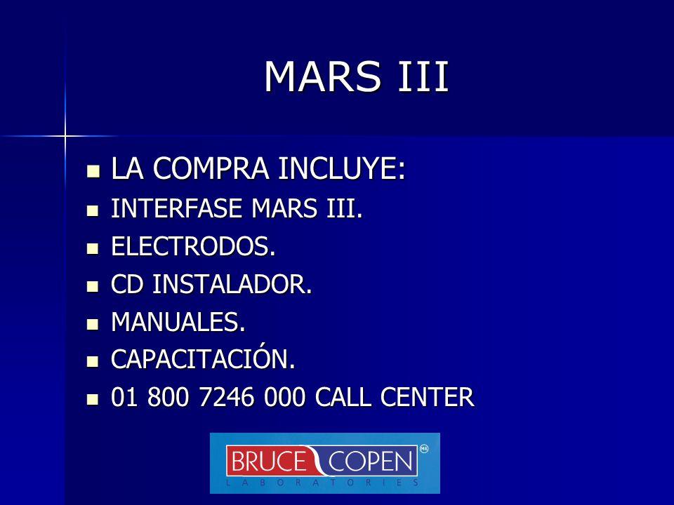 MARS III LA COMPRA INCLUYE: INTERFASE MARS III. ELECTRODOS.