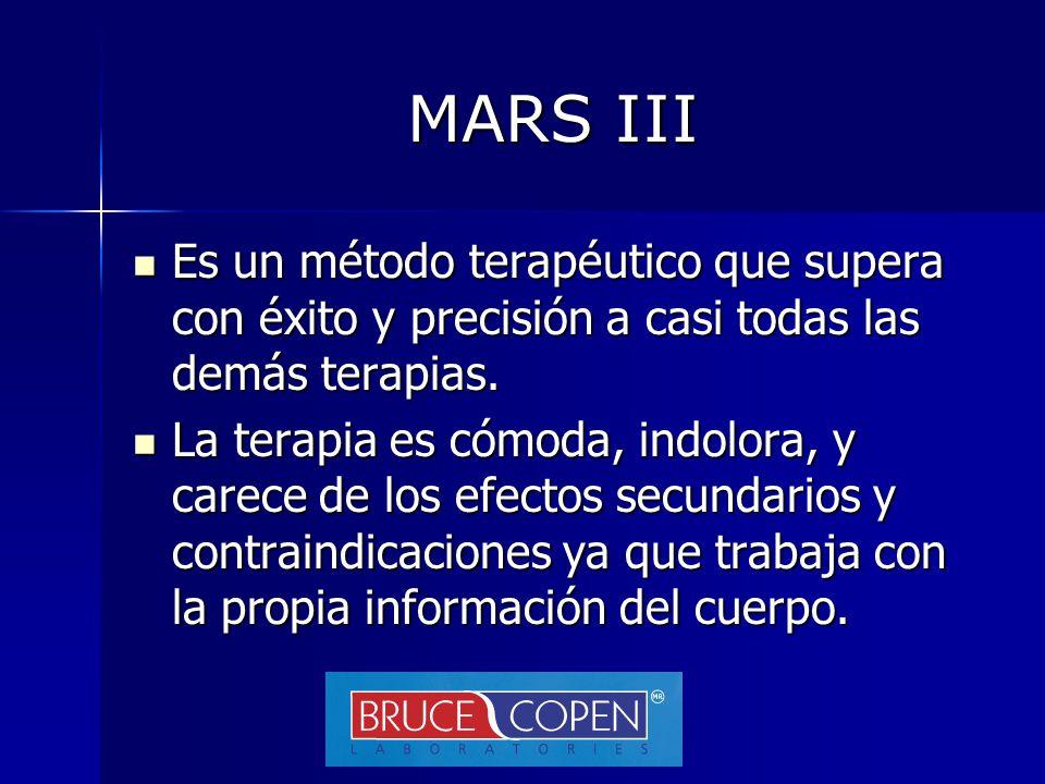 MARS III Es un método terapéutico que supera con éxito y precisión a casi todas las demás terapias.