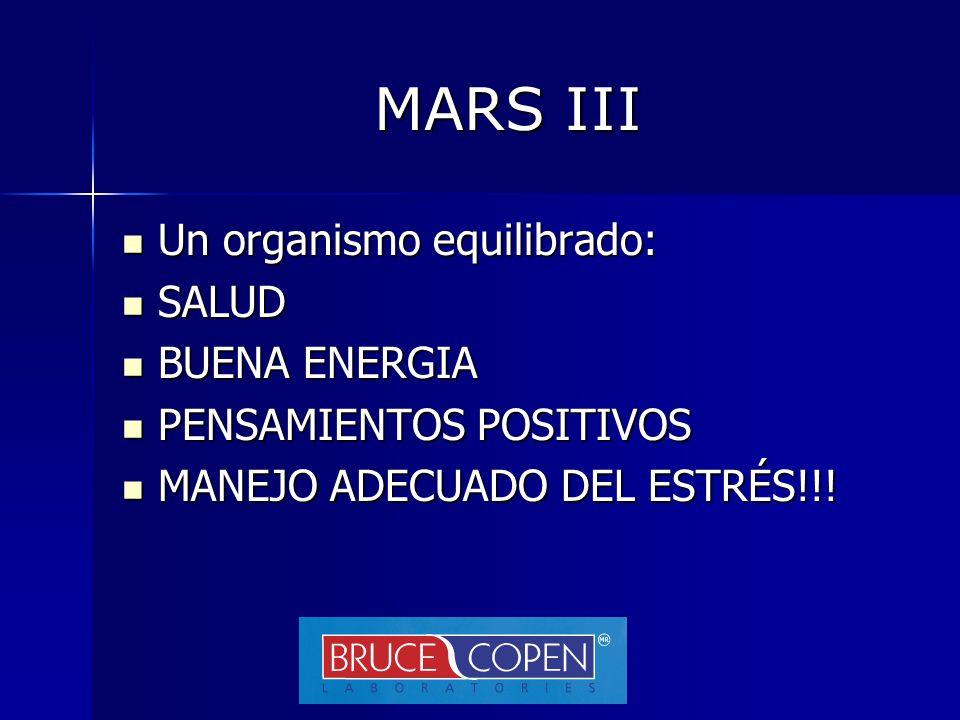 MARS III Un organismo equilibrado: SALUD BUENA ENERGIA