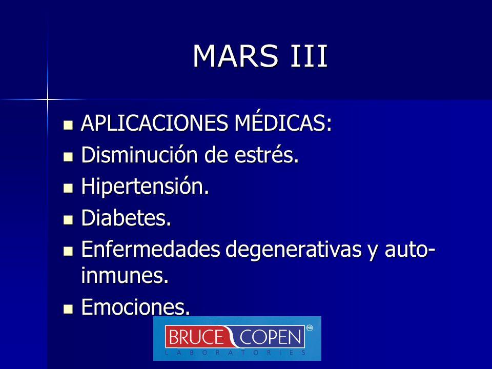 MARS III APLICACIONES MÉDICAS: Disminución de estrés. Hipertensión.