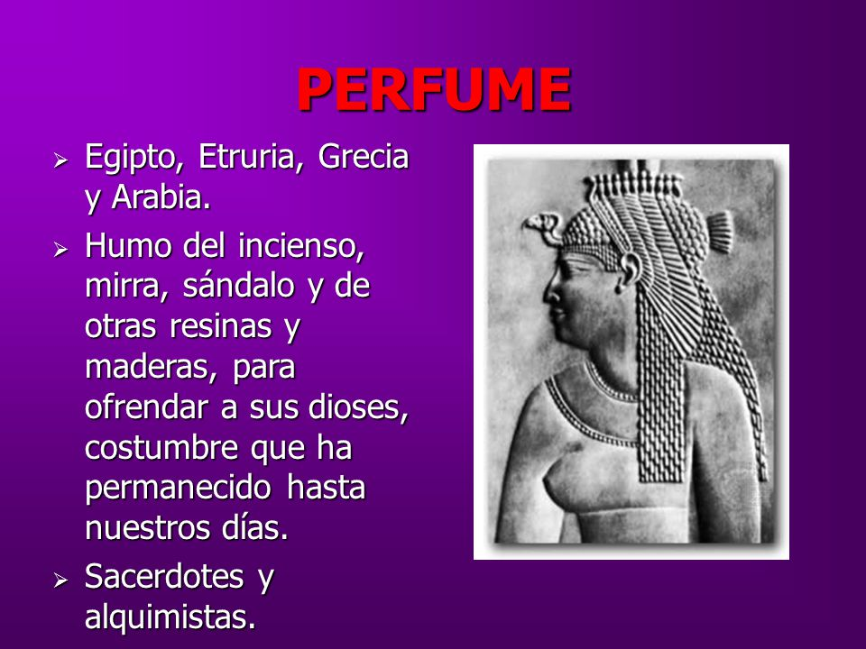 PERFUME Egipto, Etruria, Grecia y Arabia.