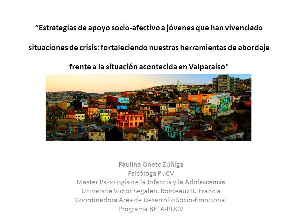 Estrategias de apoyo socio-afectivo a jóvenes que han vivenciado situaciones de crisis: fortaleciendo nuestras herramientas de abordaje frente a la situación acontecida en Valparaíso
