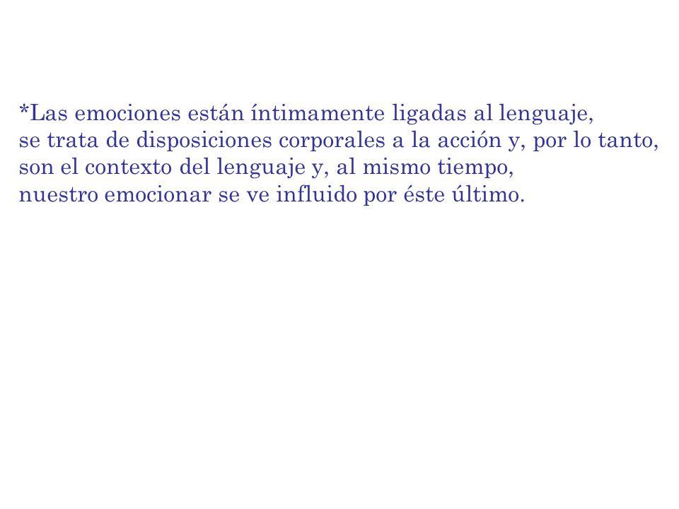 *Las emociones están íntimamente ligadas al lenguaje,