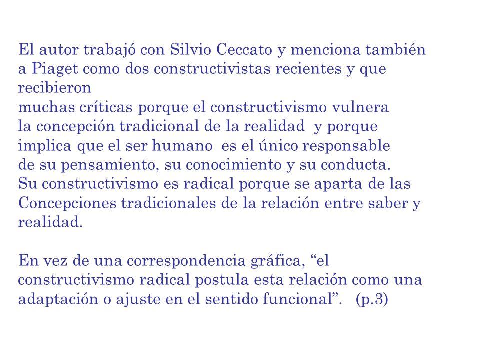 El autor trabajó con Silvio Ceccato y menciona también