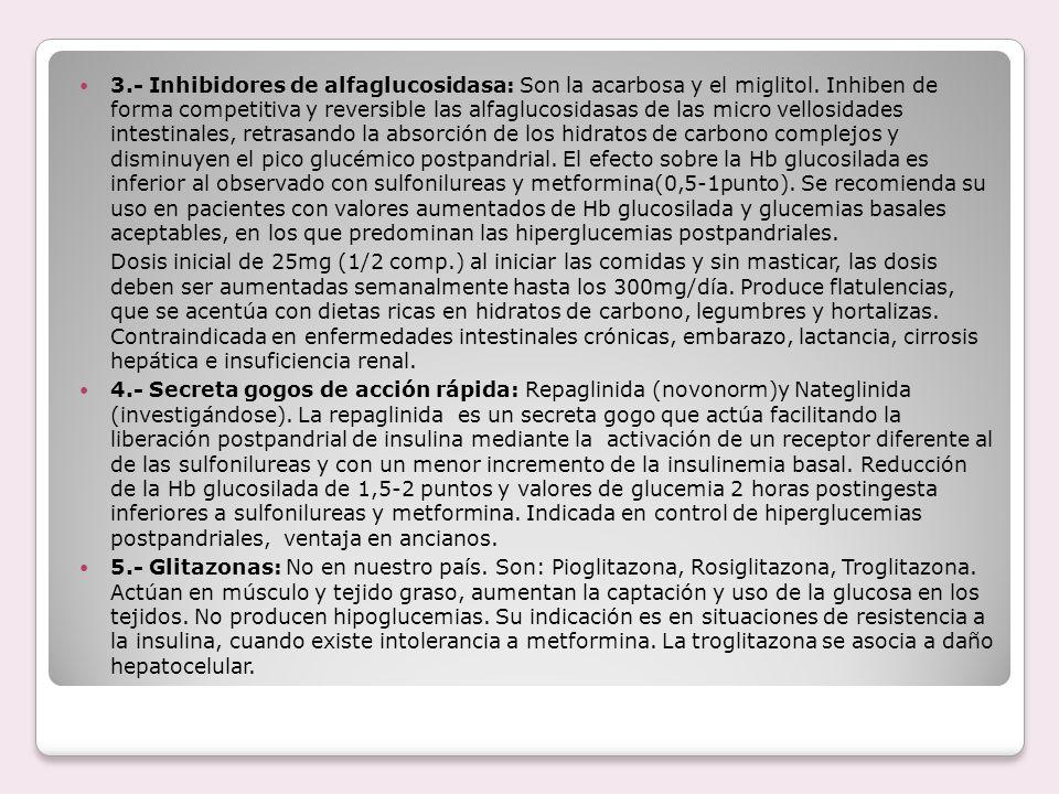 3. - Inhibidores de alfaglucosidasa: Son la acarbosa y el miglitol