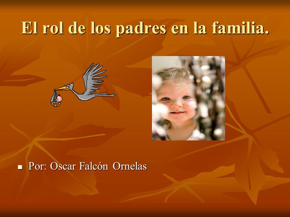 El rol de los padres en la familia.