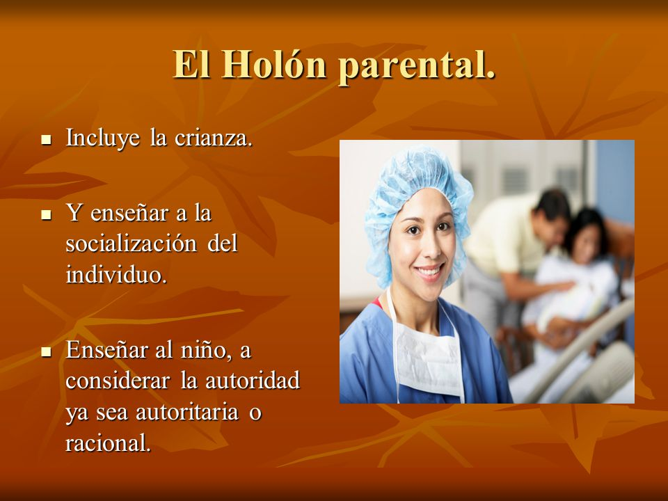 El Holón parental. Incluye la crianza.