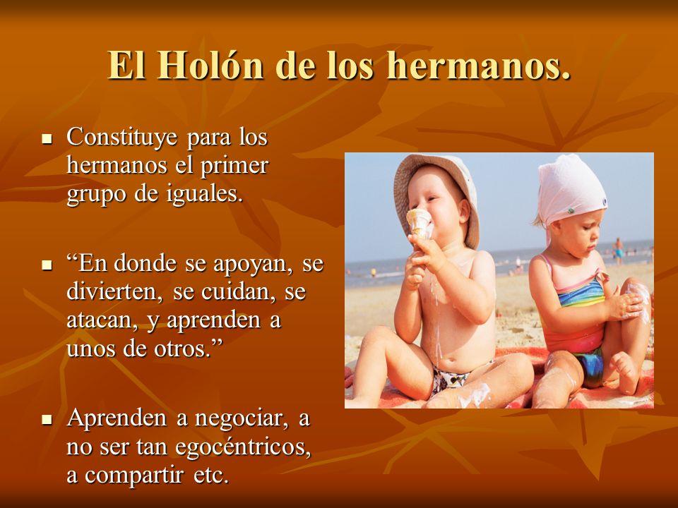 El Holón de los hermanos.