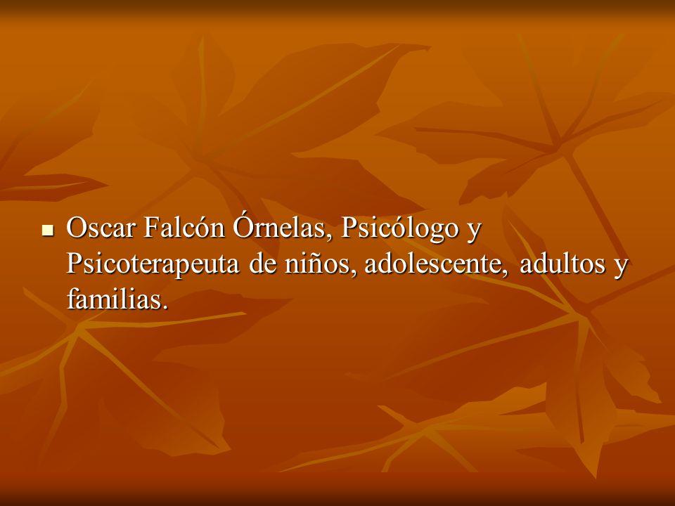 Oscar Falcón Órnelas, Psicólogo y Psicoterapeuta de niños, adolescente, adultos y familias.
