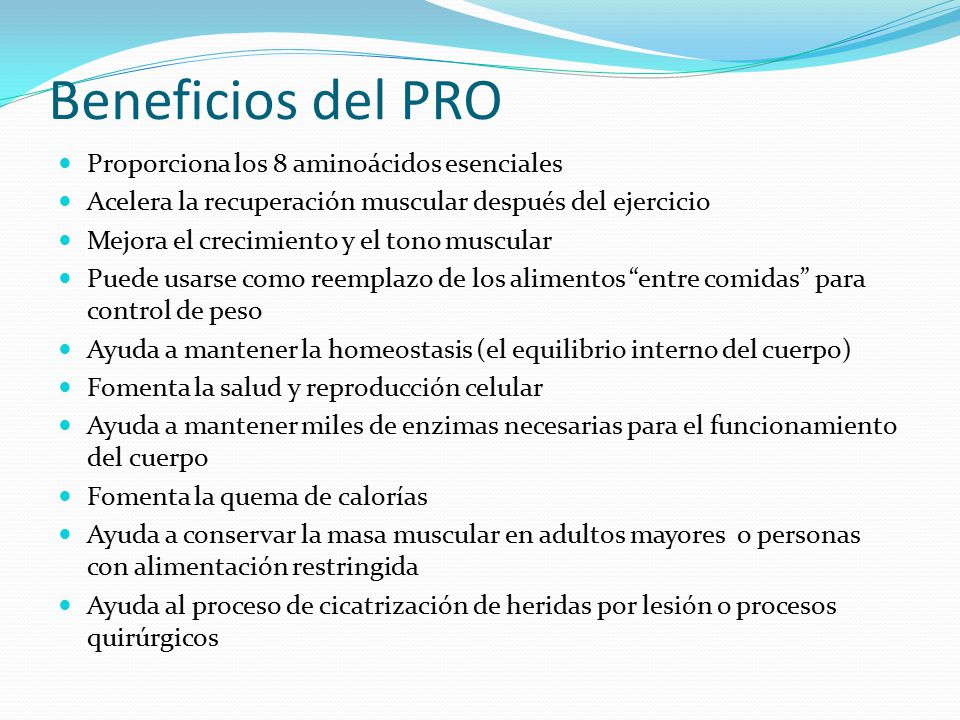 Beneficios del PRO Proporciona los 8 aminoácidos esenciales