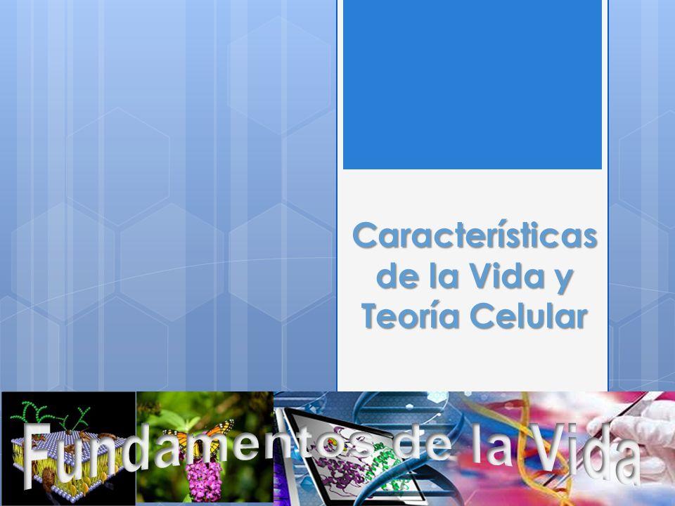 Características de la Vida y Teoría Celular