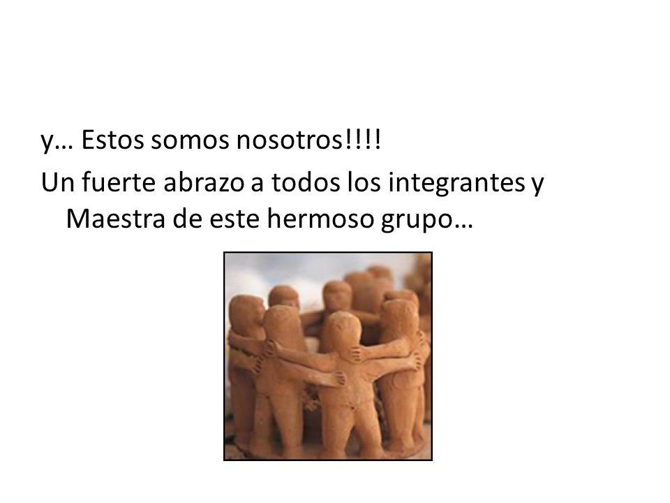 y… Estos somos nosotros!!!!
