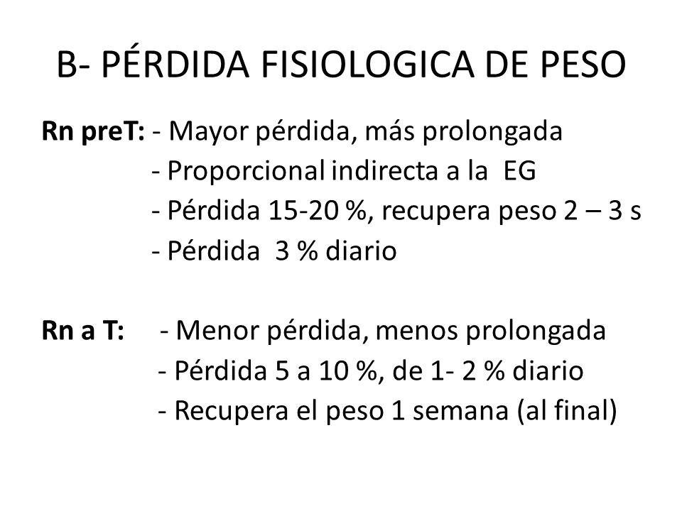 B- PÉRDIDA FISIOLOGICA DE PESO