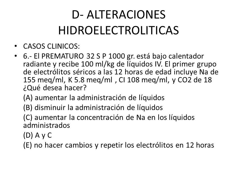 D- ALTERACIONES HIDROELECTROLITICAS