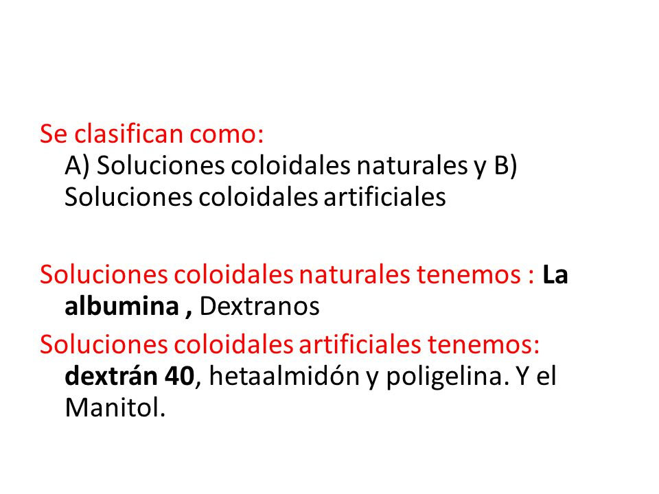 Se clasifican como: A) Soluciones coloidales naturales y B) Soluciones coloidales artificiales
