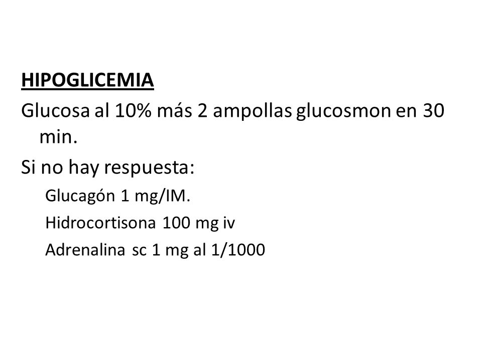Glucosa al 10% más 2 ampollas glucosmon en 30 min.