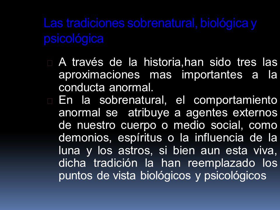Las tradiciones sobrenatural, biológica y psicológica