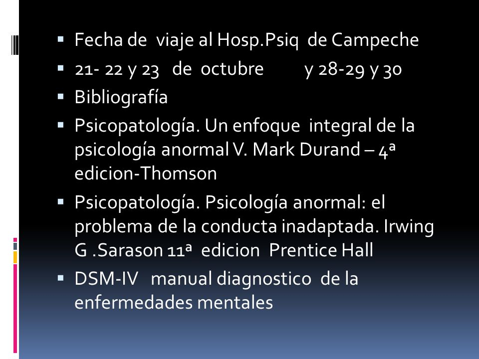 Fecha de viaje al Hosp.Psiq de Campeche