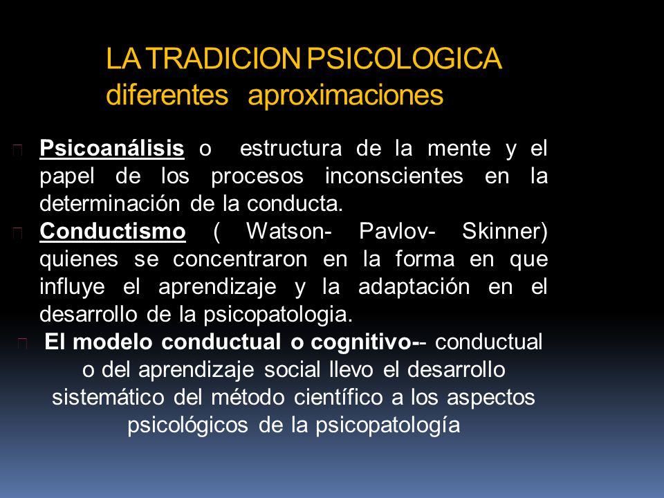 LA TRADICION PSICOLOGICA diferentes aproximaciones