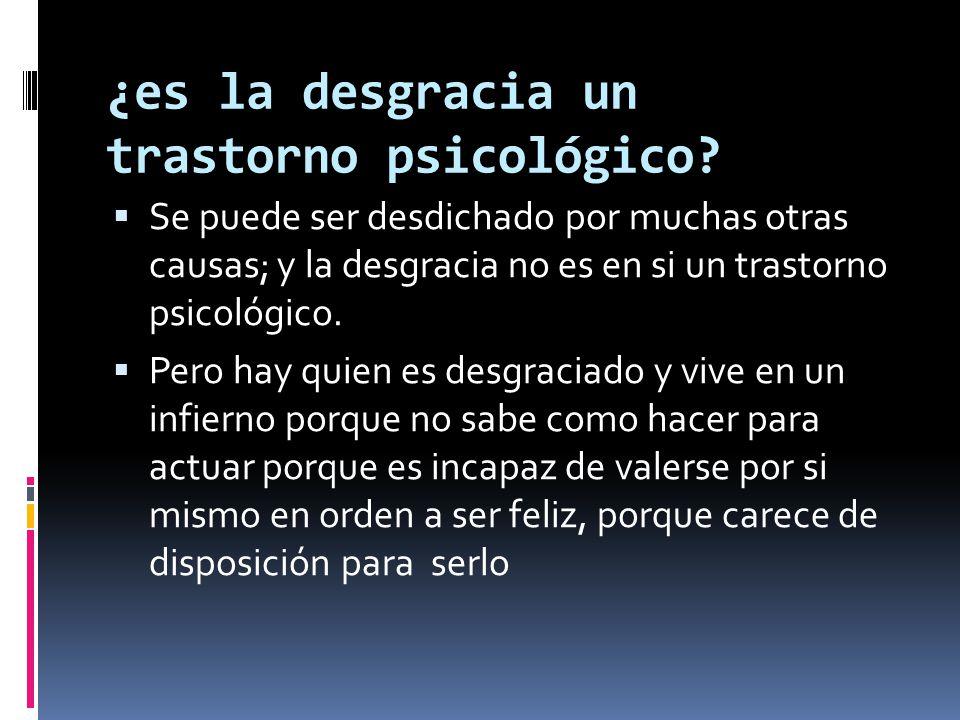 ¿es la desgracia un trastorno psicológico