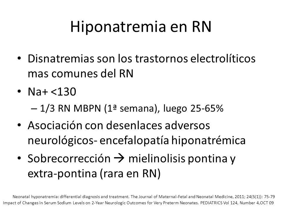 Hiponatremia en RN Disnatremias son los trastornos electrolíticos mas comunes del RN. Na+ <130. 1/3 RN MBPN (1ª semana), luego 25-65%