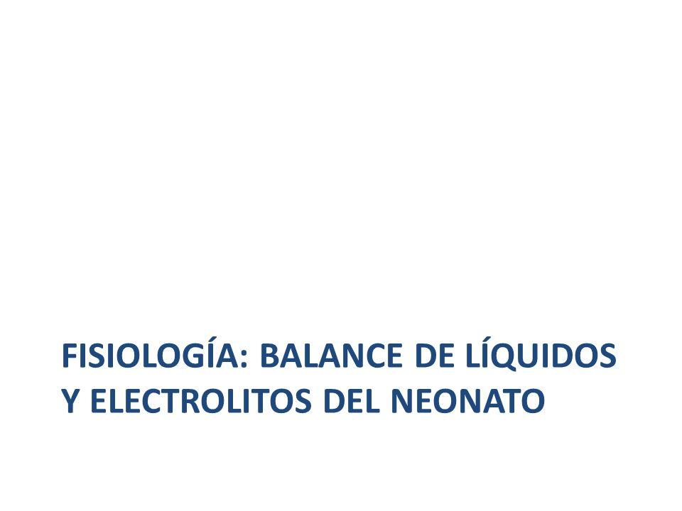 Fisiología: Balance de líquidos y electrolitos del neonato