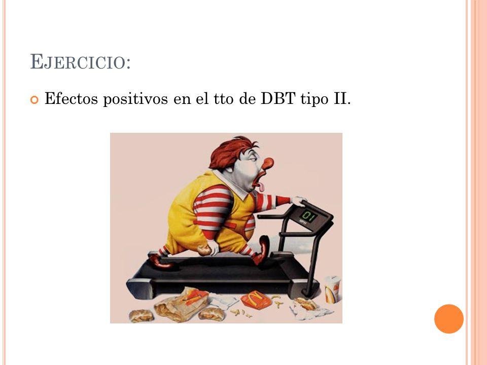 Ejercicio: Efectos positivos en el tto de DBT tipo II.