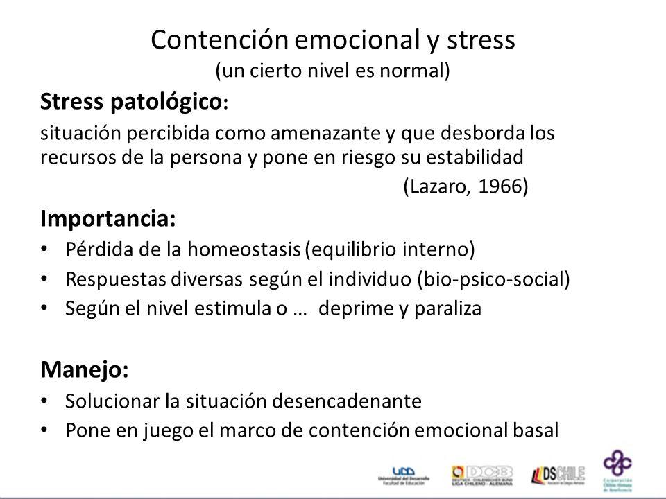 Contención emocional y stress (un cierto nivel es normal)