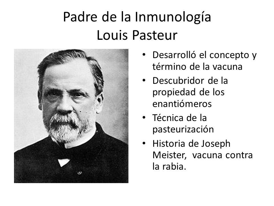 Padre de la Inmunología Louis Pasteur