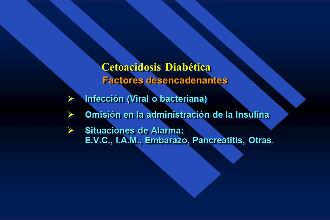 Cetoacidosis Diabética Factores desencadenantes