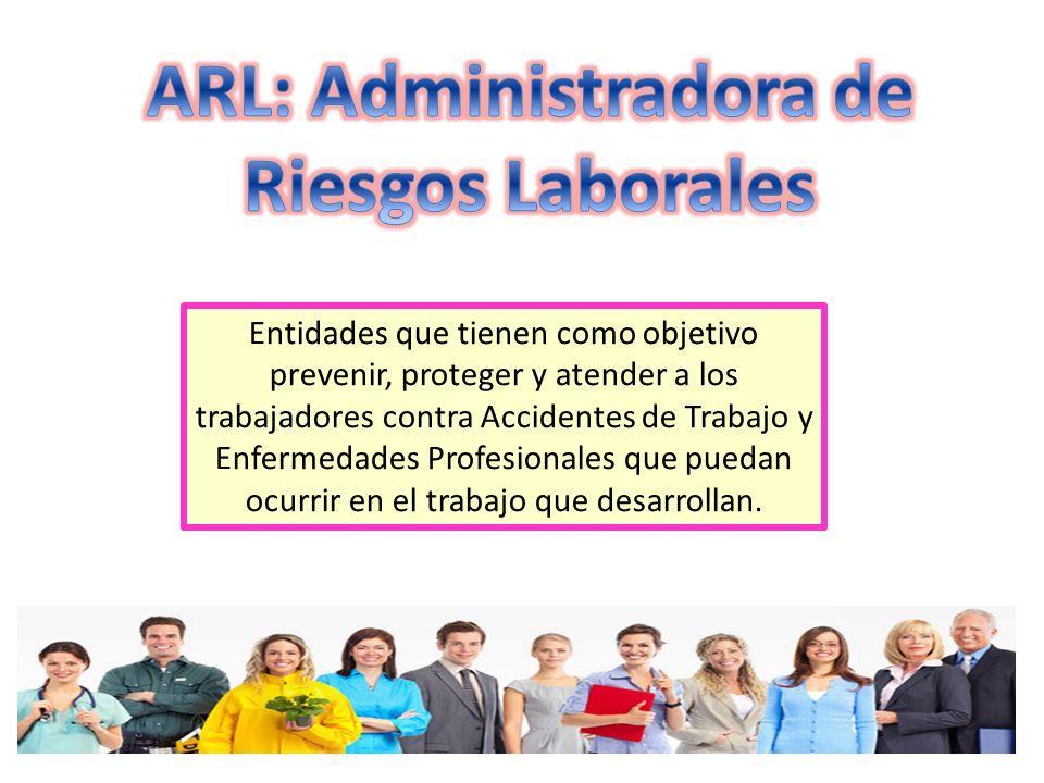 ARL: Administradora de Riesgos Laborales