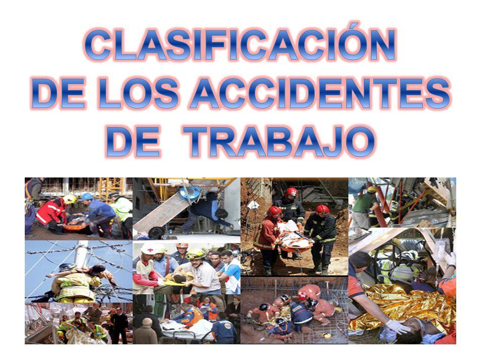 CLASIFICACIÓN DE LOS ACCIDENTES DE TRABAJO