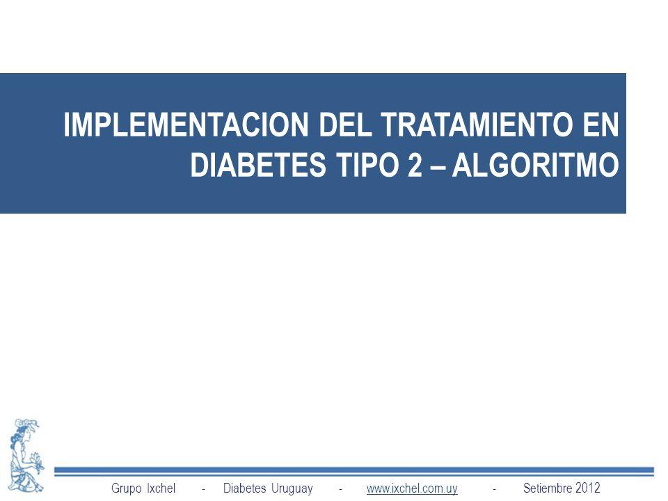 IMPLEMENTACION DEL TRATAMIENTO EN DIABETES TIPO 2 – ALGORITMO